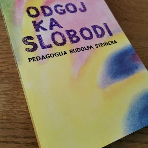 Odgoj ka slobodi - Pedagogija Rudolfa Steinera